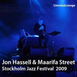 Jon Hassell & Maarifa Street – Stockholm Jazz Festival 2009