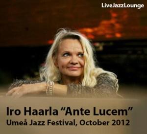 "Iro Haarla's ""Ante Lucem"" – Umea Jazz Festival, October 2012"