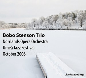 Bobo Stenson Trio with Norrlands Opera Symphony Orchestra – Umea Jazz Festival, October 2006
