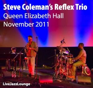 Steve Coleman's Reflex Trio – Queen Elizabeth Hall, London, November 2011