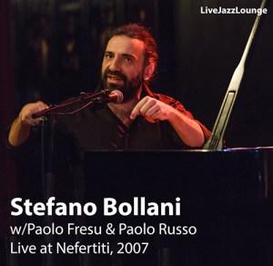 Stefano Bollani w/Paolo Fresu & Paolo Russo – Nefertiti, December 2007