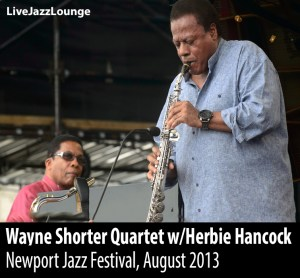 Wayne Shorter Quartet w/Herbie Hancock – Newport Jazz Festival, August 2013