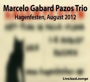 Marcelo Gabard Pazos Trio – Hagenfesten, August 2012