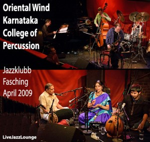 Oriental Wind with Karnataka College of Percussion – Jazzklubb Fasching, April 2009