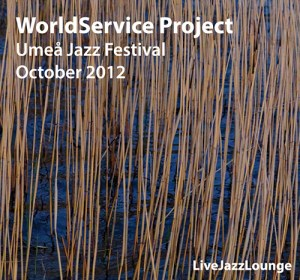 WorldService Project – Umea Jazz Festival, October 2012
