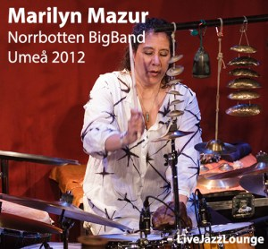 Marilyn Mazur with Norrbotten Big Band – Kulturens hus, Lulea, October 2012