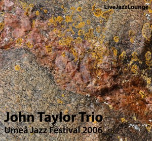 John Taylor Trio – Umea Jazz Festival, October 2006