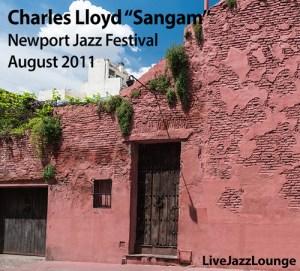 "Charles Lloyd ""Sangam"" – Newport Jazz Festival, August 2011"