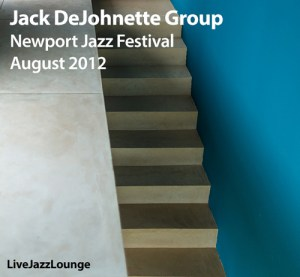 Jack DeJohnette Group – Newport Jazz Festival, August 2012