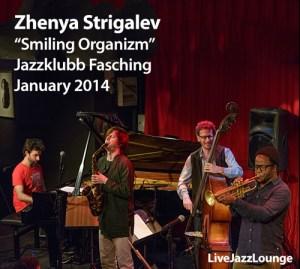 """Zhenya Strigalev """"Smiling Organizm"""" – Jazzklubb Fasching, January 2014"""