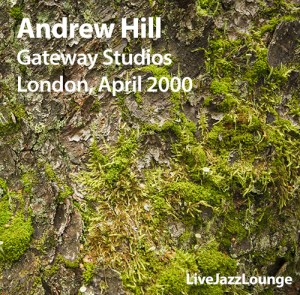 Andrew Hill – Gateway Studios, London, April 2000