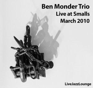 Ben Monder Trio – Smalls Jazz Club, New York City, March 2010