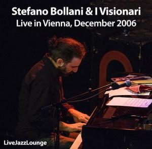 Stefano Bollani & I Visionari – Vienna, December 2006