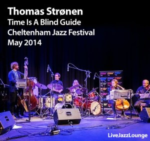 Thomas Stronen – Chelthenham Jazz Festival, May 2014