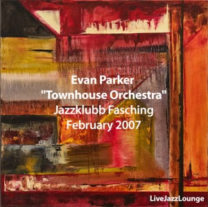 "Evan Parker ""Townhouse Orchestra"" – Jazzklubb Fasching, Stockholm, February 2007"