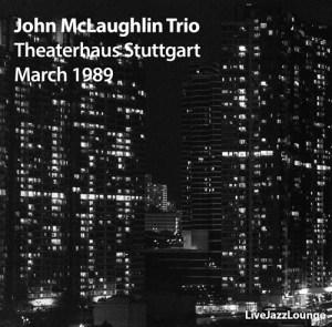 John McLaughlin Trio – Theaterhaus Stuttgart, March 1989