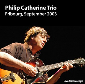 Philip Catherine Trio – Fribourg Jazz Festival, September 2003