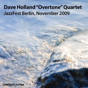 "Dave Holland ""Overtone"" Quartet – JazzFest Berlin, November 2009"
