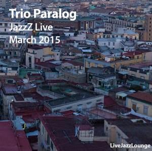 Trio Paralog – JazzZ Espace2, Geneva, March 2015