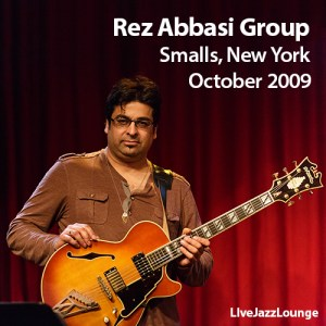 Rez Abbasi Group – Smalls, New York City, October 2009