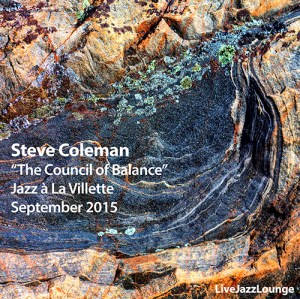 "Steve Coleman ""The Council of Balance"" – Jazz a la Villette, Paris, September 2015"