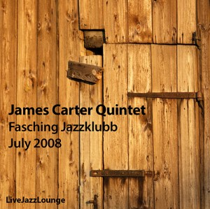 James Carter Quintet – Jazzklubb Fasching, Stockholm, July 2008