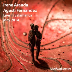 Irene Aranda & Agusti Fernandez – Live in Salamanca, May 2014