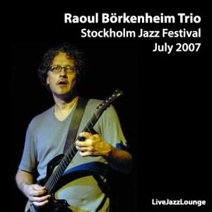 Raoul Björkenheim Trio – Stockholm Jazz Festival, July 2007
