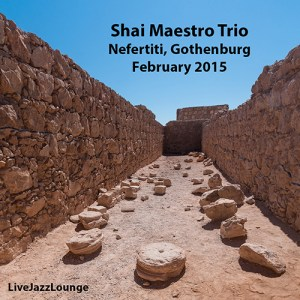 Shai Maestro Trio – Nefertiti, Gothenburg, Sweden, February 2015