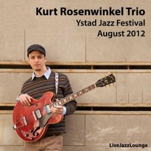 Kurt Rosenwinkel Trio – Live at Ystad Jazz Festival, Sweden, August 2012