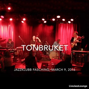 LJL Special: Tonbruket – Jazzklubb Fasching, Stockholm, March 2016