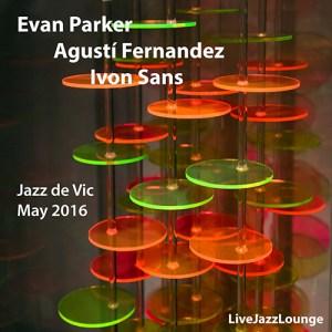 Evan Parker, Agustin Fernandez, Ivon Sans – Jazz Festival de Vic, Spain, May 2016