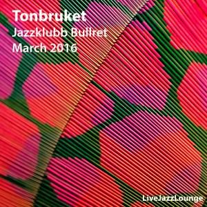 """Tonbruket """"Forevergreens"""" – Jazzklubb Bullret, Malmö, March 2016"""