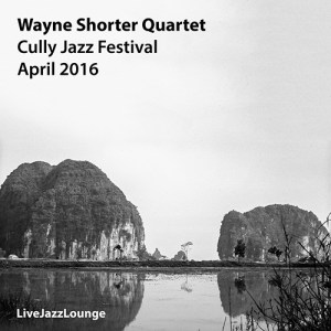 Wayne Shorter Quartet – Cully Jazz Festival, April 2016