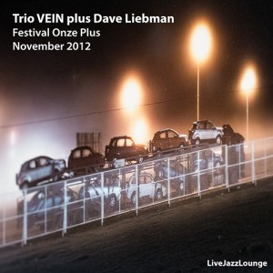 Trio VEIN plus Dave Liebman – Fesitval Onze Plus, November 2012