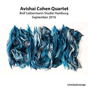 Avishai Cohen Quartet – Rolf Liebermann Studio, Hamburg, September 2016