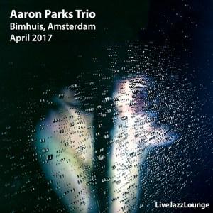 Aaron Parks Trio – Bimhuis, Amsterdam, April 2017