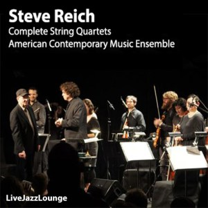 Off-Jazz: Steve Reich – Complete String Quartets, Poisson Rouge, New York, September 2012