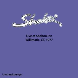 Shakti with John McLaughlin –  Shaboo Inn, Willimantic, March 1977
