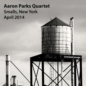 Aaron Parks Quartet – Smalls, New York City, April 2014