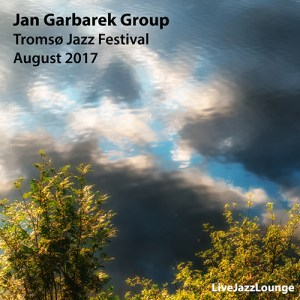 Jan Garbarek Group – Tromsø Jazz Festival, August 2017