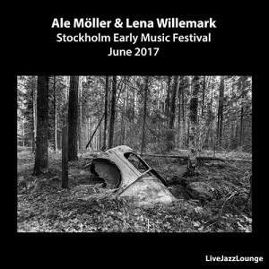 Off-Jazz: Ale Möller & Lena Willemark – Stockholm Early Music Festival, June 2017