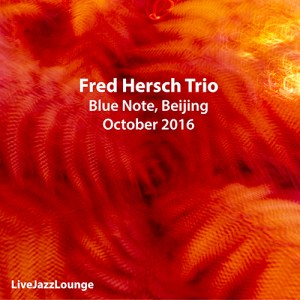 Fred Hersch Trio – Blue Note, Beijing, October 2016