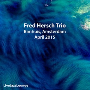 Fred Hersch Trio – Bimhuis, Amsterdam, April 2015