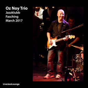 Oz Noy Trio – Jazzklubb Fasching, Stockholm, March 2017