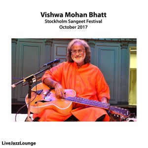 Off-Jazz: Vishwa Mohan Bhatt – Stockholm Sangeet Festival, October 2017