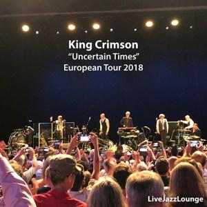 "Off-Jazz: King Crimson – ""Uncertain Times"" European Tour 2018"