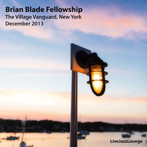 Brian Blade Fellowship – The Village Vanguard, December 2013