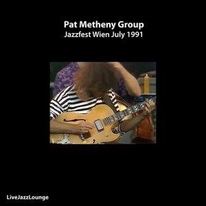 Pat Metheny Group – Jazzfest Wien, July 1991