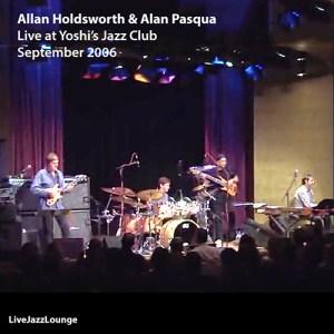 Allan Holdsworth & Alan Pasqua – Yoshi's Jazz Club, September 2006